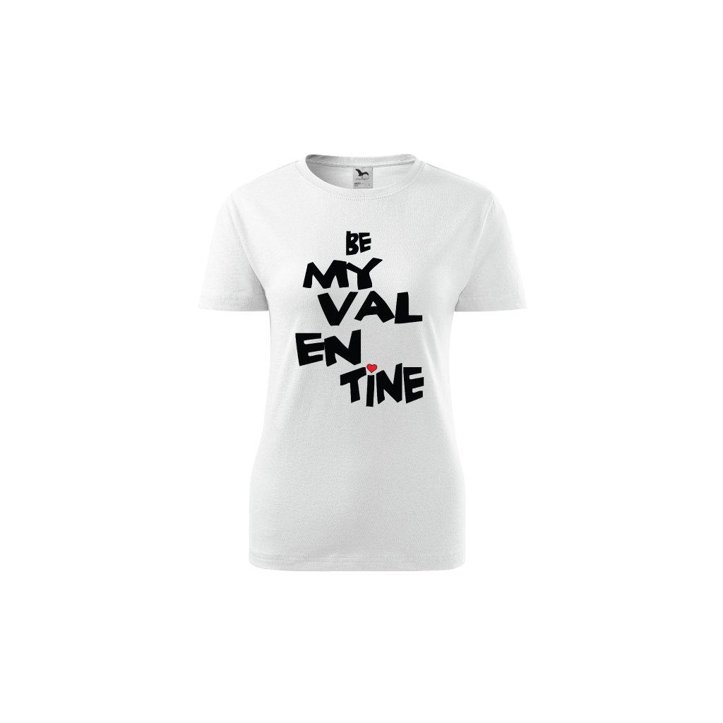Dámské tričko Be My Valentine