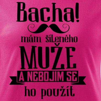 Dámské tričko Bacha, mám šíleného muže