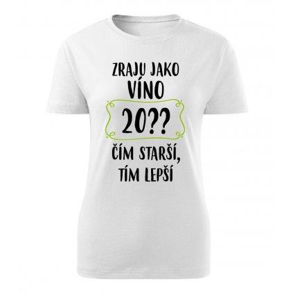 Dámské tričko Zraju jako víno 20??