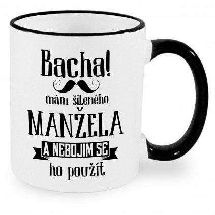Hrnek - Bacha, mám šíleného manžela
