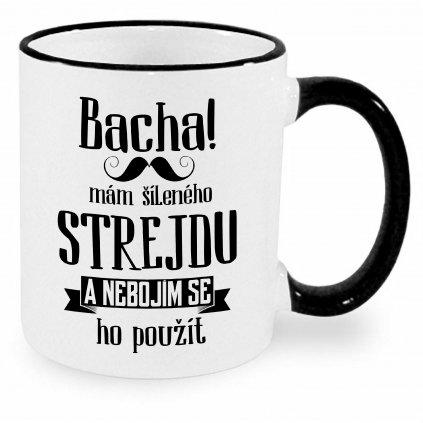 Hrnek - Bacha, mám šíleného strejdu