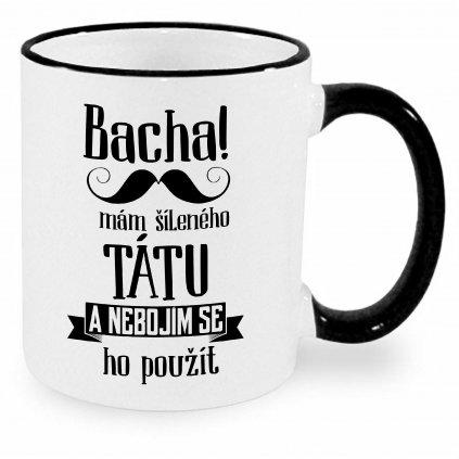 Hrnek - Bacha, mám šíleného tátu