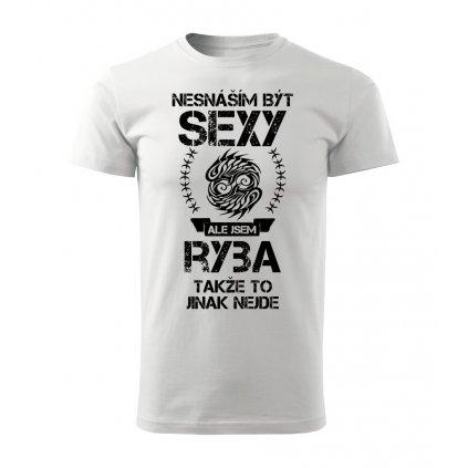 Pánské tričko Nesnáším být sexy ale jsem RYBA
