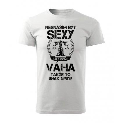 Pánské tričko Nesnáším být sexy ale jsem VÁHA