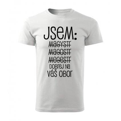 Pánské tričko Jsem magistr - váš obor