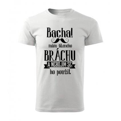 Pánské tričko Bacha, mám šíleného bráchu