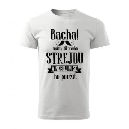 Pánské tričko Bacha, mám šíleného strejdu