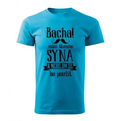Pánské tričko Bacha, mám šíleného syna