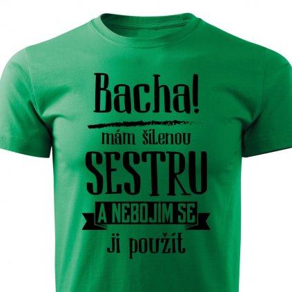 Pánské tričko Bacha, mám šílenou sestru