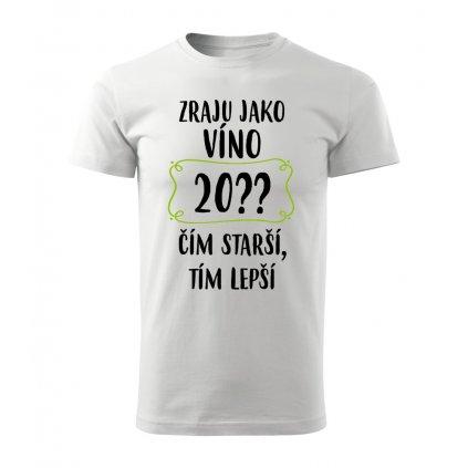 Pánské tričko Zraju jako víno 20??