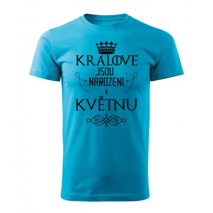 Pánské tričko Králové jsou narozeni v květnu