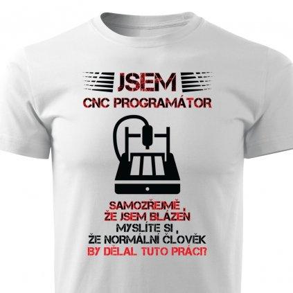 Pánské tričko Jsem CNC programátor
