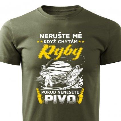 Pánské tričko Nerušte mě když chytám ryby - vojenské zelené