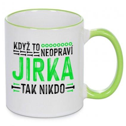 Hrnek - Když to neopraví Jirka, tak nikdo - zelený