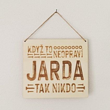 Dřevěná cedulka - Když to neopraví Jarda, tak nikdo
