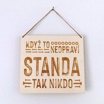 Dřevěná cedulka - Když to neopraví Standa, tak nikdo