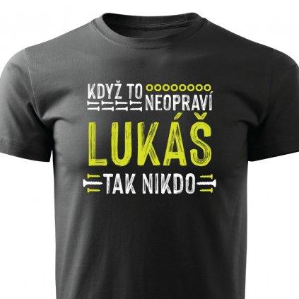 Pánské tričko Když to neopraví Lukáš, tak nikdo - černé
