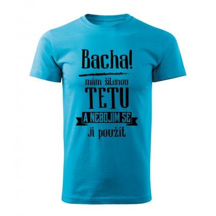 Dětské tričko Bacha, mám šílenou tetu