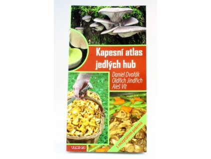Kapesní atlas jedlých hub s receptářem pokrmů