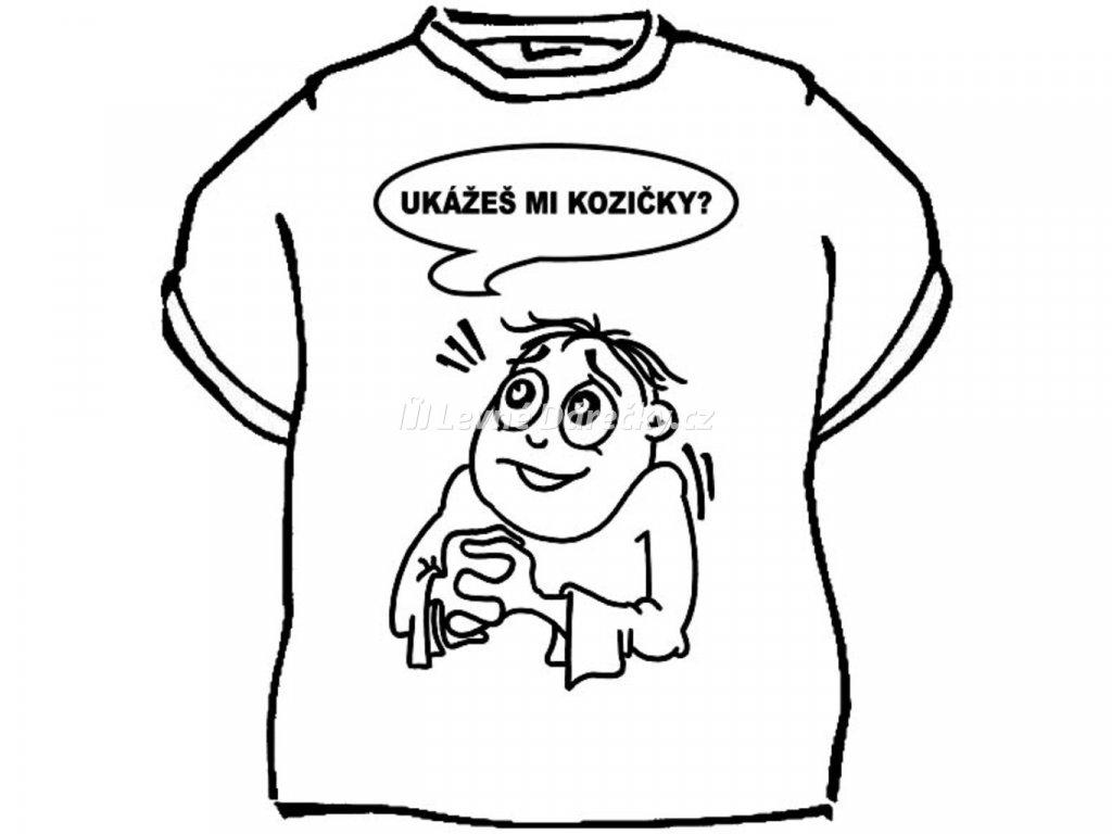 Tričko - Ukážeš mi kozičky?