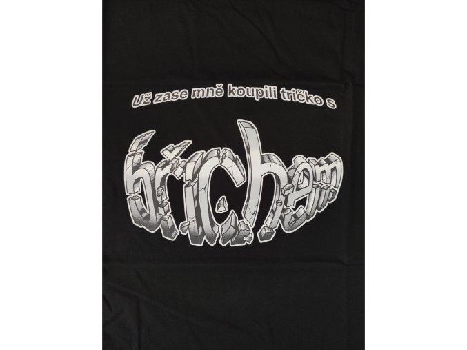 Tričko - Zase mně koupili tričko s břichem