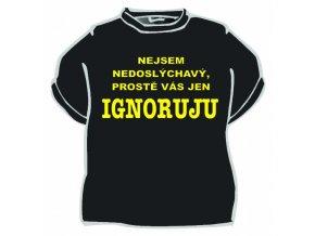 Tričko - Nejsem nedoslýchavý