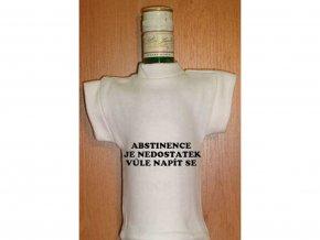 Tričko na láhev - Abstinence je nedostatek vůle napít se