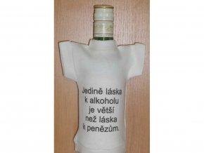Tričko na láhev - Láska k alkoholu