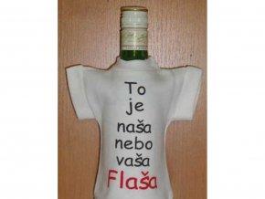 Tričko na láhev - To je naša nebo vaša flaša?