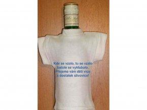Tričko na láhev - Kde se vzalo, tu se vzalo