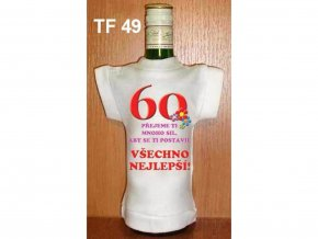 Tričko na láhev - 60 Přejeme ti mnoho sil, aby se ti postavil