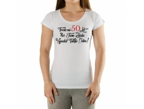 Tričko dámské Trvalo mi 50 let
