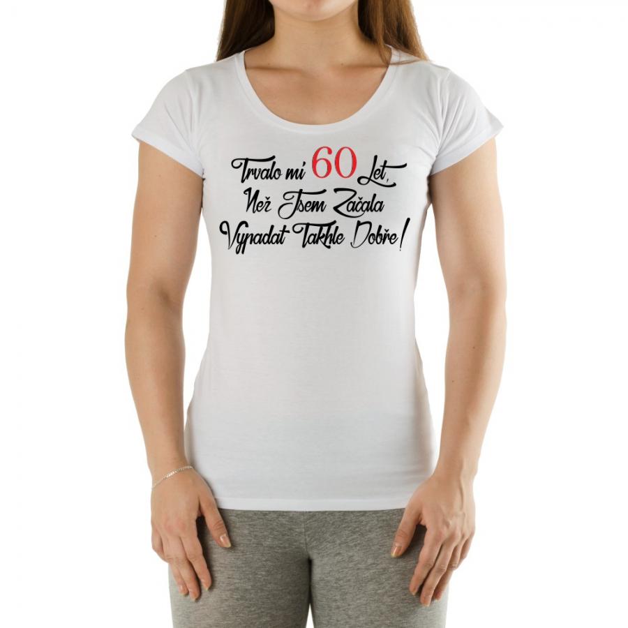 Tričko dámské - Trvalo mi 60 let Velikost: L