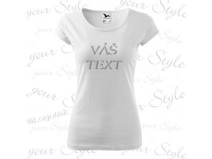 Tričko dámské s vašim textem