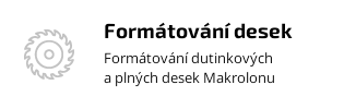 Formátování dutinkových a plných desek Makrolonu