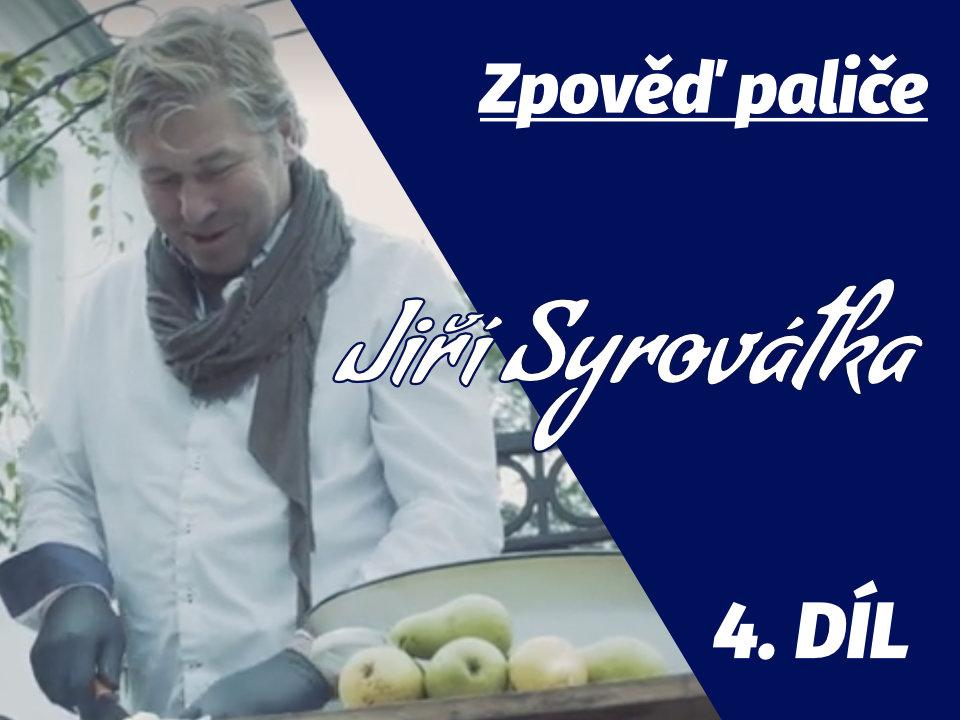 Zpověď paliče: Jiří Syrovátka (Zámecké sady Chrámce) 10x o alkoholu