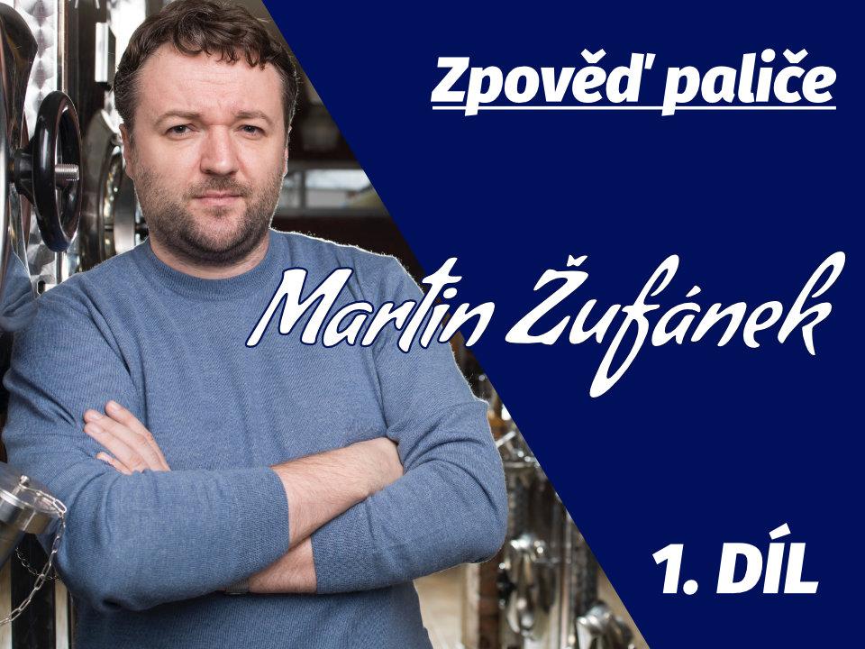 Zpověď paliče: Martin Žufánek (Lihovar Žufánek) 10x o alkoholu