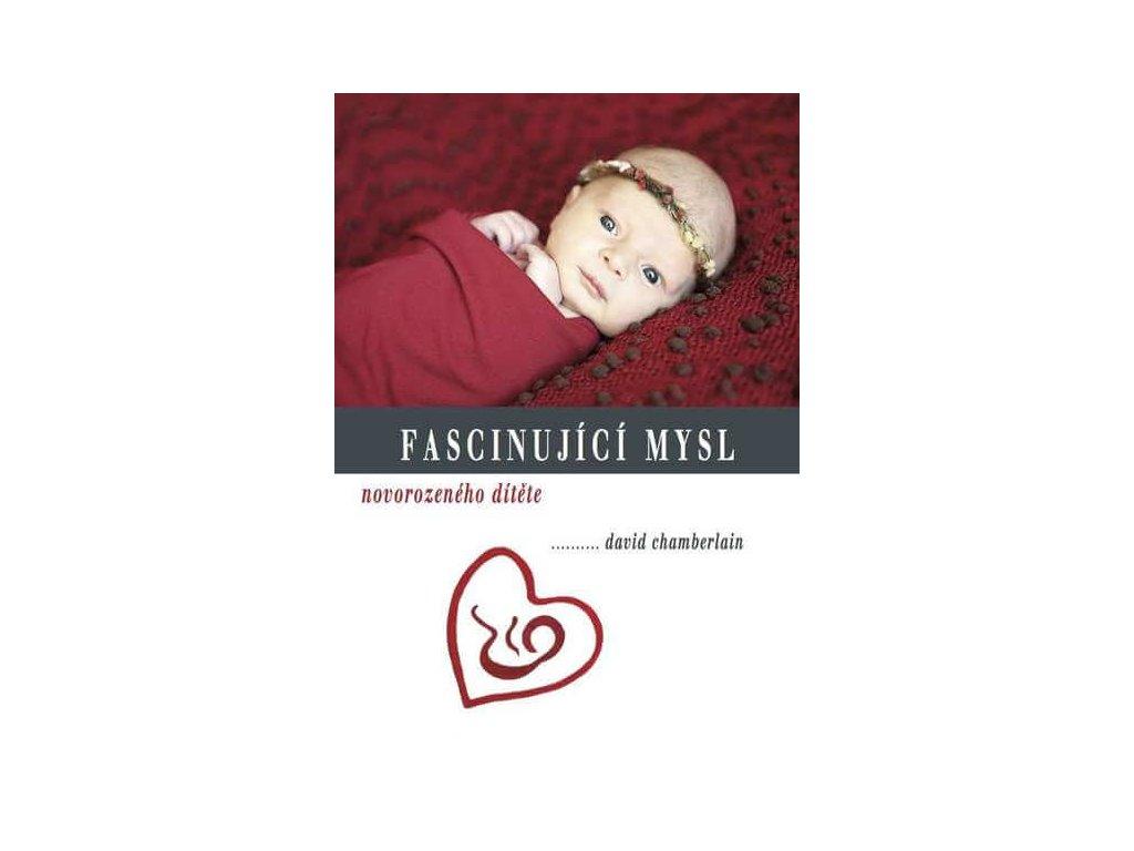 Chamberlain B. David Fascinující mysl novorozeného dítěte
