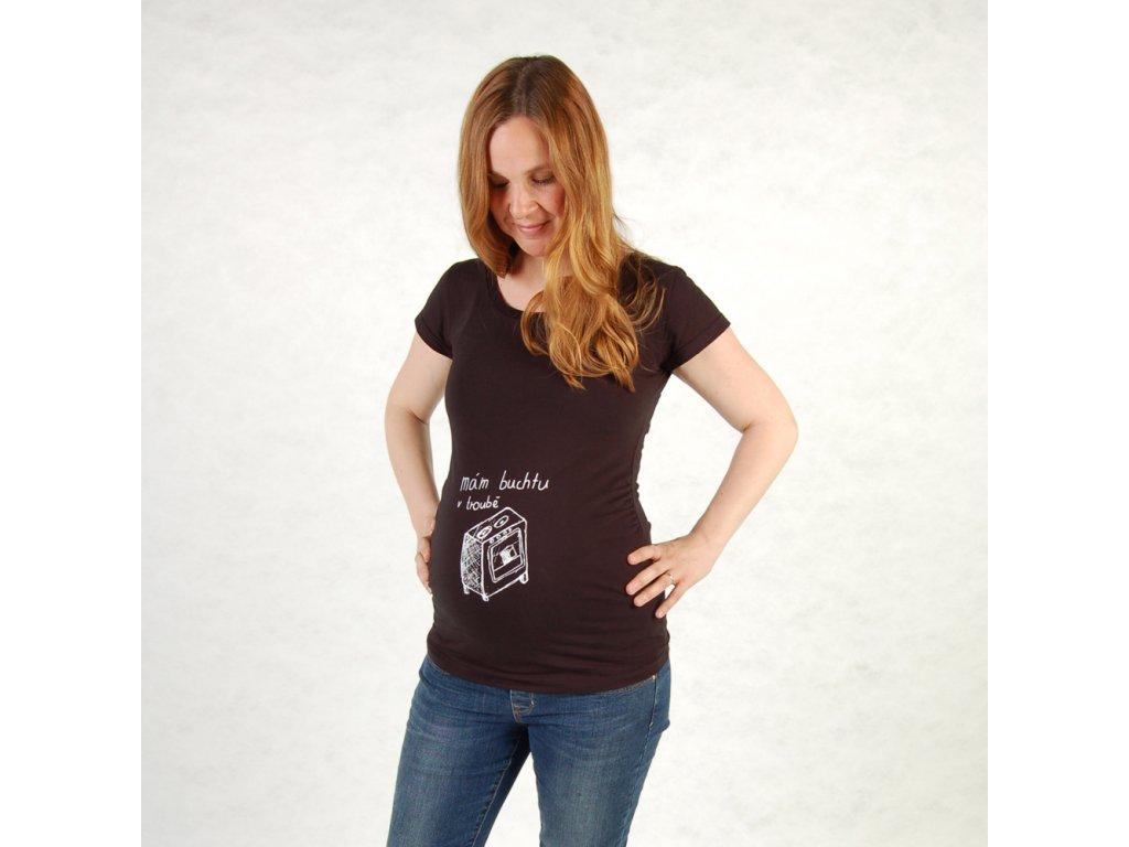 MÁM BUCHTU V TROUBĚ (těhotenské triko černé,)