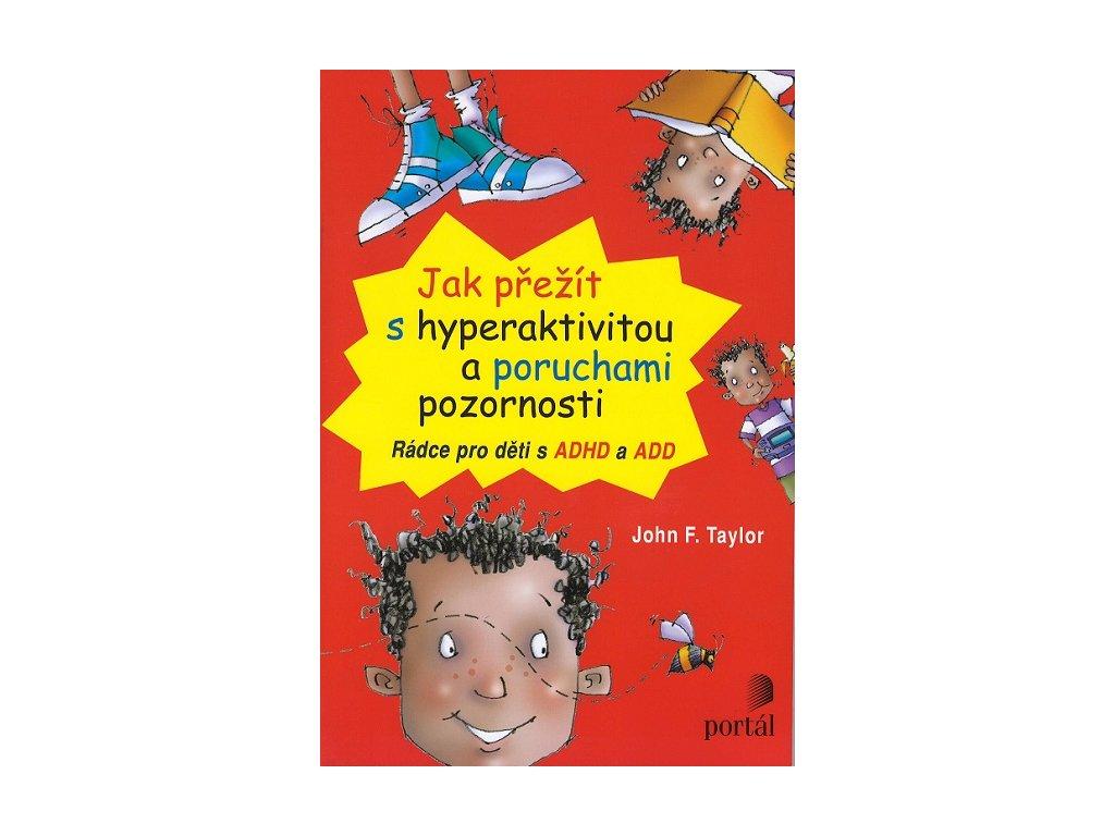 Jak přežít s hyperaktivitou a poruchami pozornosti