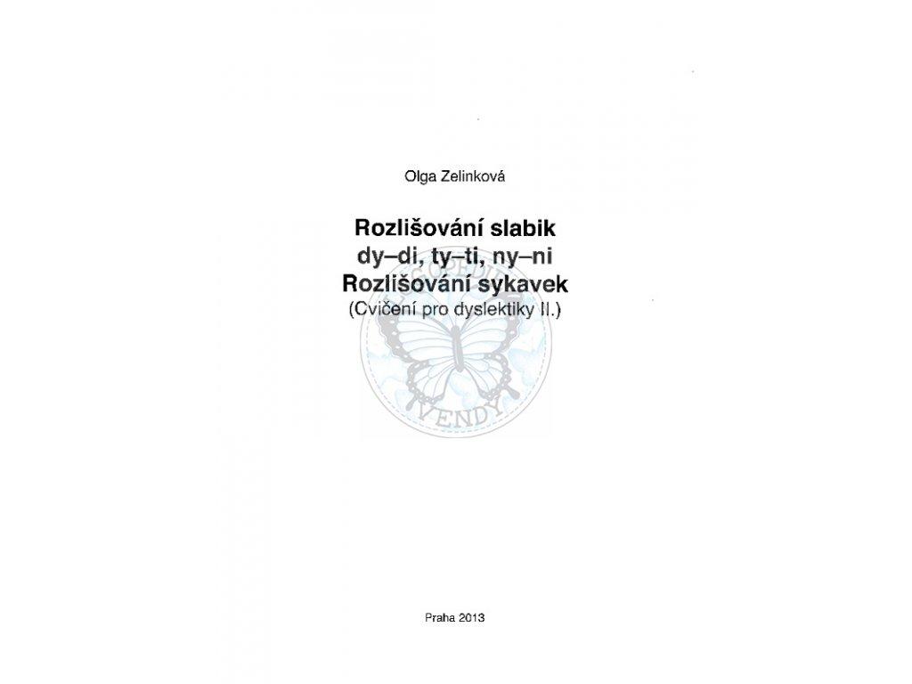 Cvičení pro dyslektiky II. - Rozlišování slabik dy - di, ty - ti, ny - ni, sykavek