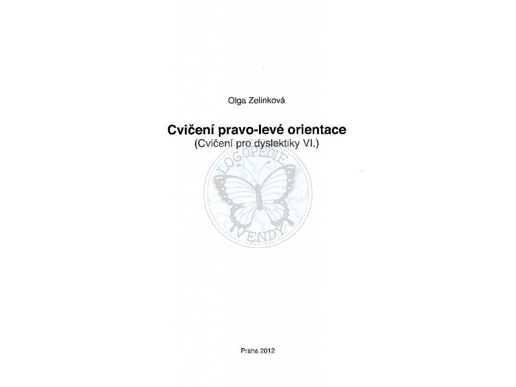 Cvičení pro dyslektiky VI. - Cvičení pravo-levé orientace, O. Zelinková