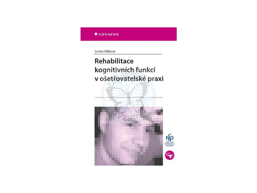 Rehabilitace kognitivních funkcí v ošetřovatelské praxi