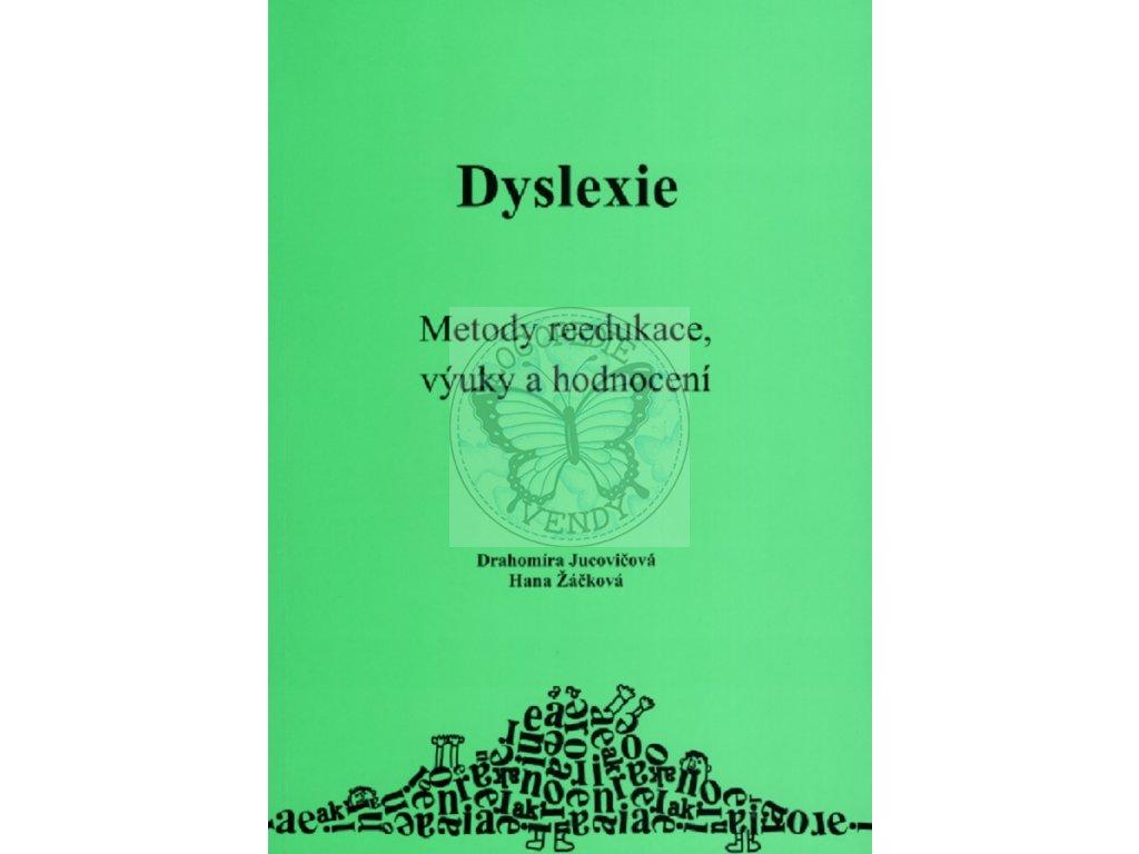 Dyslexie metody reedukace vyuky a hodnoceni