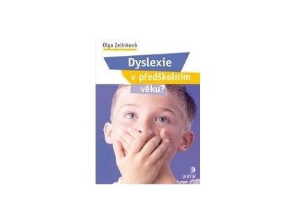 Dyslexie v předškolním věku? Olga Zelinková