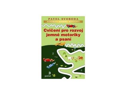 Cvičení pro rozvoj jemné motoriky a psaní  Pavel Svoboda