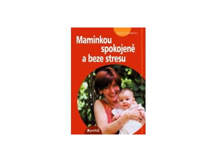 Maminkou spokojeně a beze stresu