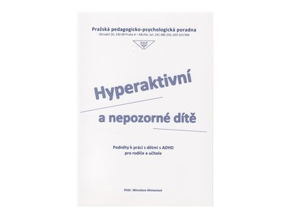 Hyperaktivní a nepozorné dítě, PhDr. Altmanová Miroslava
