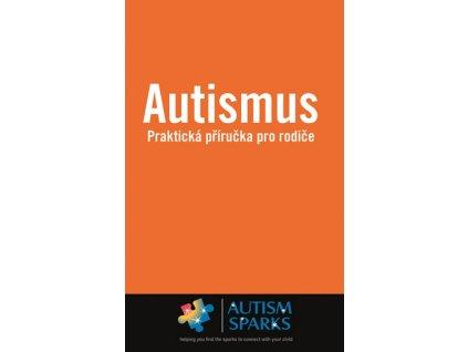Autismus - Praktická příručka pro rodiče