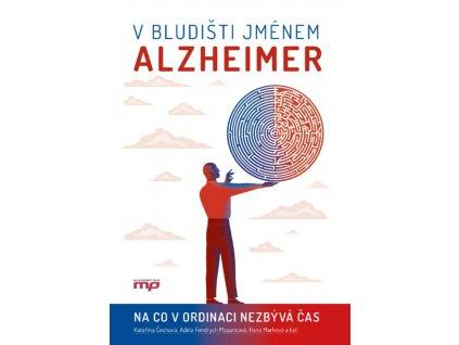 V bludisti jmenem Alzheimer